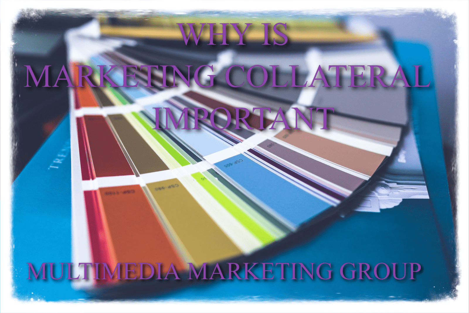 why marketing collateral is important