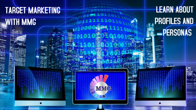Target Marketing With MMG, Learn About Profiles & Personas